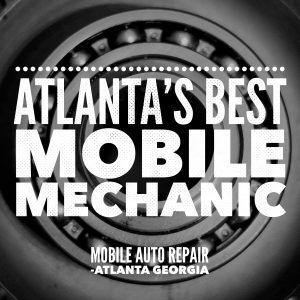 Atlanta's Best Mobile Mechanic